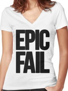 Epic Fail  Women's Fitted V-Neck T-Shirt
