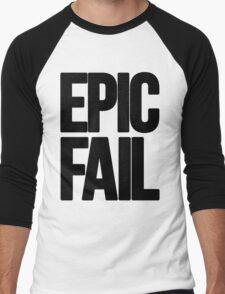 Epic Fail  Men's Baseball ¾ T-Shirt