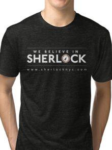 We Believe in Sherlock (White Font + Colored Logo) Tri-blend T-Shirt