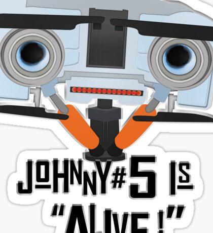 Johnny 5 is ALIVE! Sticker