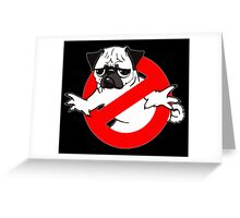 PUGBUSTERS Greeting Card