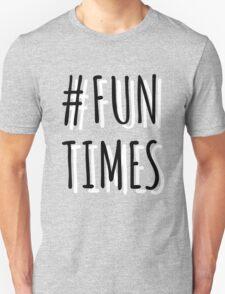 Fun Times T-Shirt