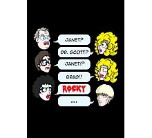 Janet? Dr. Scott? Janet?! Brad!! Rocky!  Photographic Print