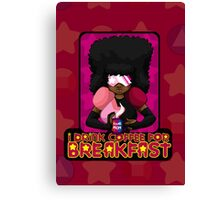 I Drink Coffee for Breakfast Canvas Print
