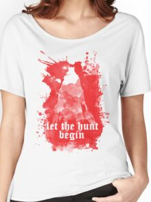 Let the hunt begin Women's Relaxed Fit T-Shirt