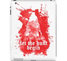 Let the hunt begin iPad Case/Skin