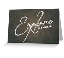 Explore the World Greeting Card