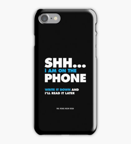 Shh, I'm on the phone... BLK iPhone Case/Skin