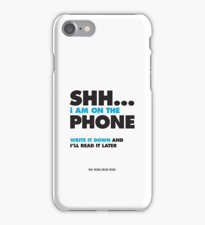 Shh, I'm on the phone... WHT iPhone Case/Skin