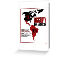 OCCUPY THE AMERICAS  Greeting Card