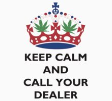 Keep Calm and Call Your Dealer by Flannel