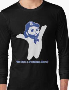 Dough Boy'z in the Hood (We Got a Problem Here?) Long Sleeve T-Shirt