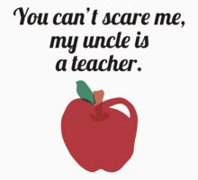 You Can't Scare Me My Uncle Is A Teacher One Piece - Long Sleeve