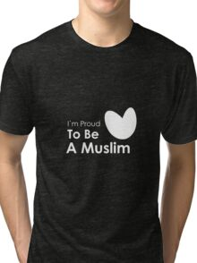 Proud To Be A Muslim Tri-blend T-Shirt