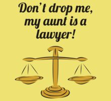 Don't Drop Me My Aunt Is A Lawyer One Piece - Short Sleeve