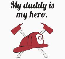 My Daddy Is My Hero One Piece - Short Sleeve