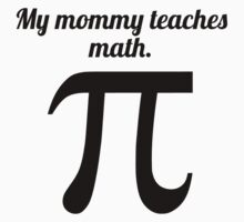 My Mommy Teaches Math Kids Tee