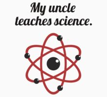 My Uncle Teaches Science Kids Tee