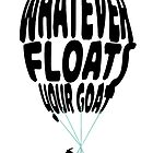 whatever floats your goat by athelstan