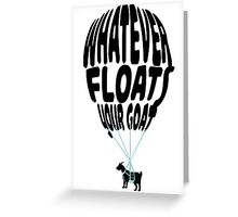 whatever floats your goat Greeting Card