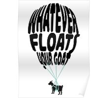 whatever floats your goat Poster