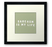 Sarcasm is my life Framed Print