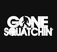 Gone Squatchin' White Distressed Graphic