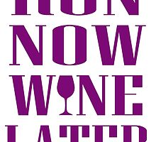 run now wine later by trendz