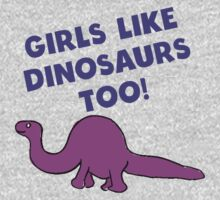 Girls Like Dinosaurs Too Kids Clothes