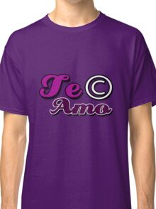 Te Amo Copyright Classic T-Shirt