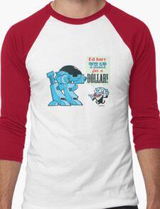 I'd buy that for a dollar! Men's Baseball ¾ T-Shirt