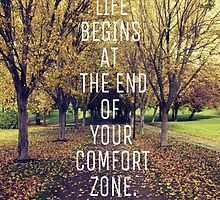 Life begins at the end of your comfort zone by Colchonmaister