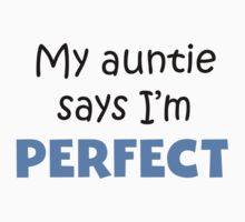 My Auntie Says I'm Perfect Kids Tee