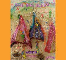 THE BIG SLEEP ~ AUSTIN TEXAS COMPETITION ENTRY - SXSW Unisex T-Shirt
