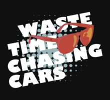 Waste Time Chasing Cars by Vojin Stanic