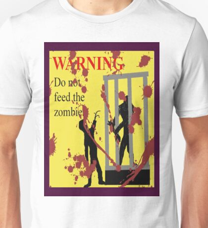 Do not feed Zombies Unisex T-Shirt