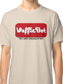 "Waffle Bot ""They Serve Pancakes in Hell"" Classic T-Shirt"