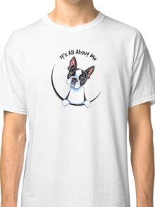 Its All About Me :: Boston Terrier Classic T-Shirt