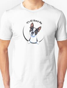 Its All About Me :: Boston Terrier Unisex T-Shirt