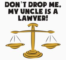 My Uncle Is A Lawyer Kids Tee