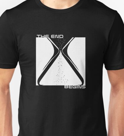 The End Begins (for black shirts) Unisex T-Shirt