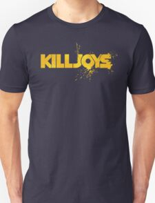 Killjoys - Do you have what it takes? Unisex T-Shirt