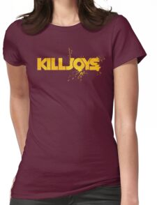 Killjoys - Do you have what it takes? Womens Fitted T-Shirt