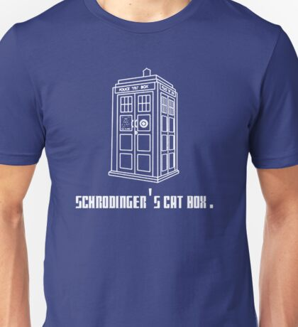 Schrodinger's Tardis Unisex T-Shirt