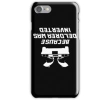 Because Delorean Was Inverted iPhone Case/Skin