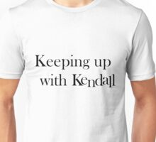Keeping Up With Kendall Unisex T-Shirt