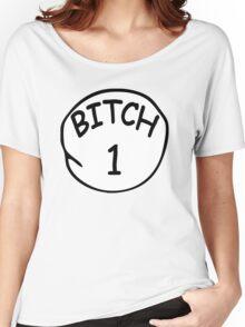 Bitch 1 Women's Relaxed Fit T-Shirt
