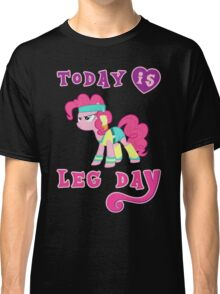 Today Is Leg Day Gym Motivation Pony Fitness  Classic T-Shirt