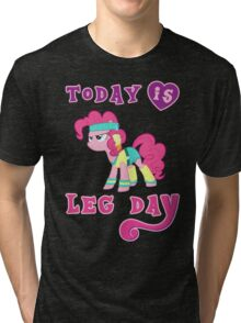 Today Is Leg Day Gym Motivation Pony Fitness  Tri-blend T-Shirt