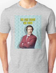 You Stay Classy San Diego, Ron Burgundy - Anchorman Unisex T-Shirt
